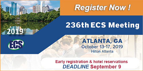 236th ECS Meeting, October 13-17, 2019, Atlanta, GA